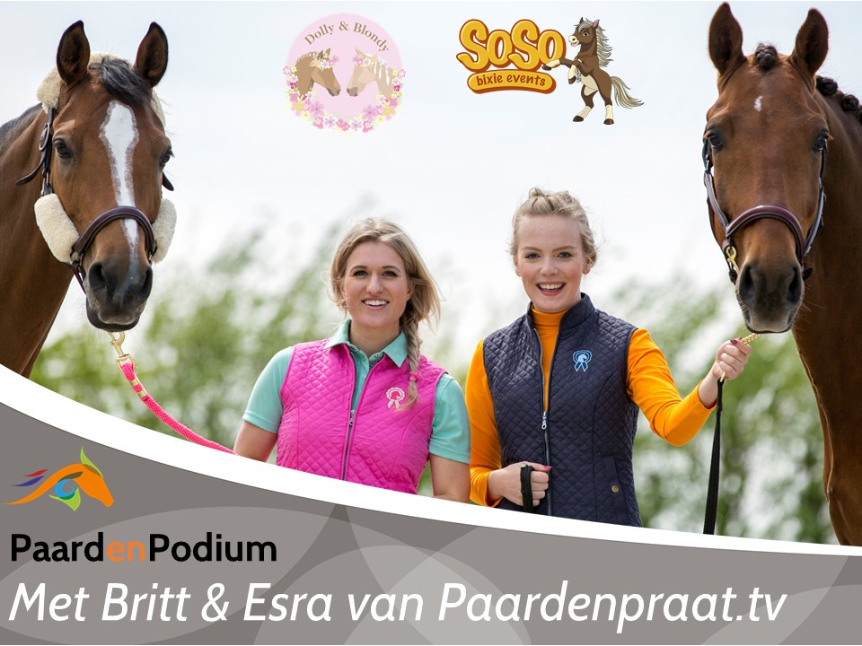 PaardenPodium met Britt en Esra - SoSo Bixie en Dolly en Blondy def.